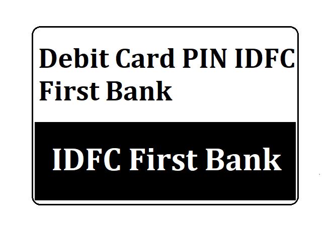 Debit Card PIN IDFC First
