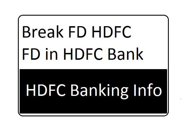 Break FD in HDFC