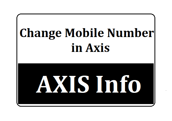 Change Mobile Number Axis