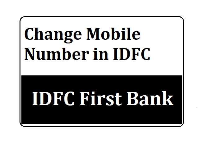 Change Mobile Number in IDFC