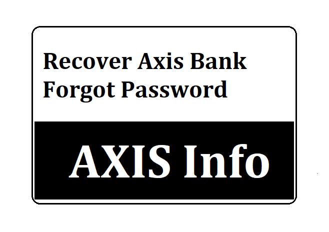 Recover Axis Bank Forgot Password
