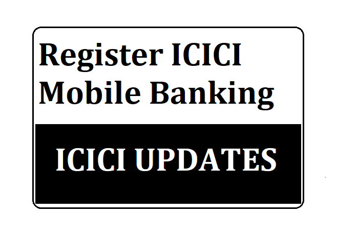 Register ICICI Mobile Banking
