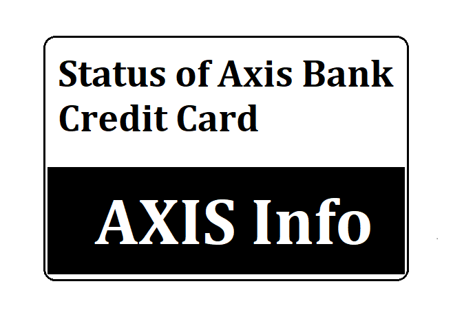 Status of Axis Bank Credit Card