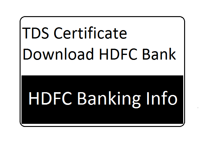 TDS Certificate Download HDFC Bank