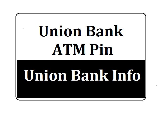 Union Bank ATM Pin