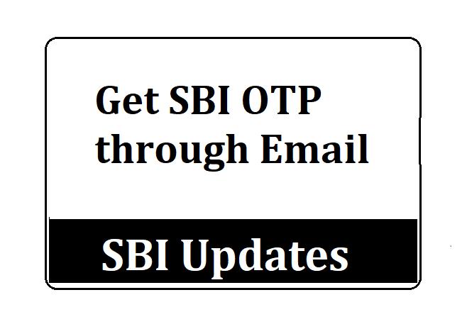 Get SBI OTP through Email