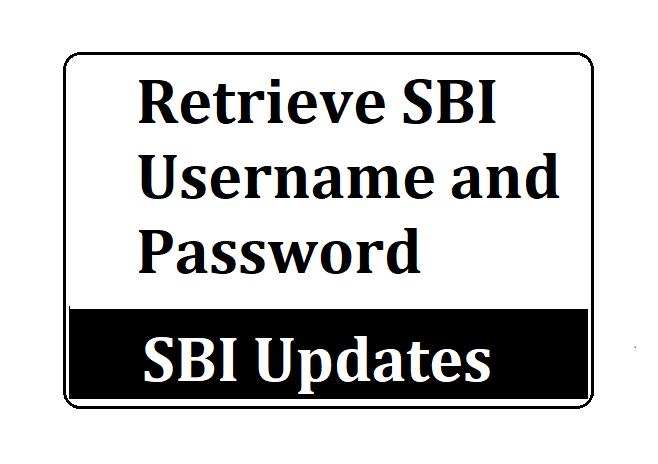 Retrieve SBI Username Password