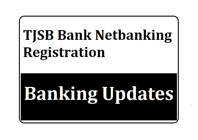 TJSB Bank Netbanking Registration
